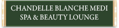 Chandelle Blanche Medi SPA & Beauty Lounge